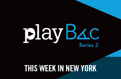 This Week in New York: PlayBAC
