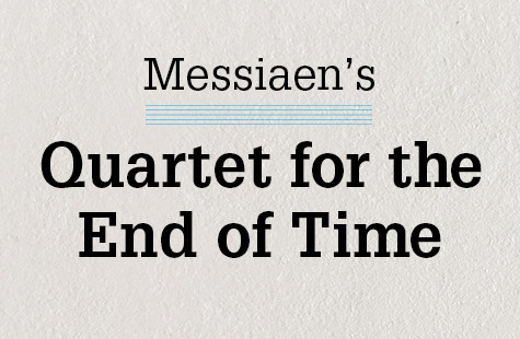Messiaen's <em>Quartet for the End of Time</em>